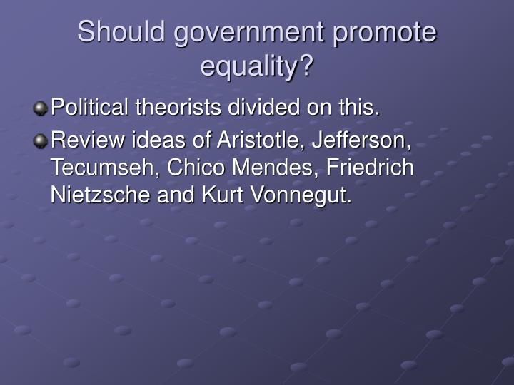 Should government promote equality?