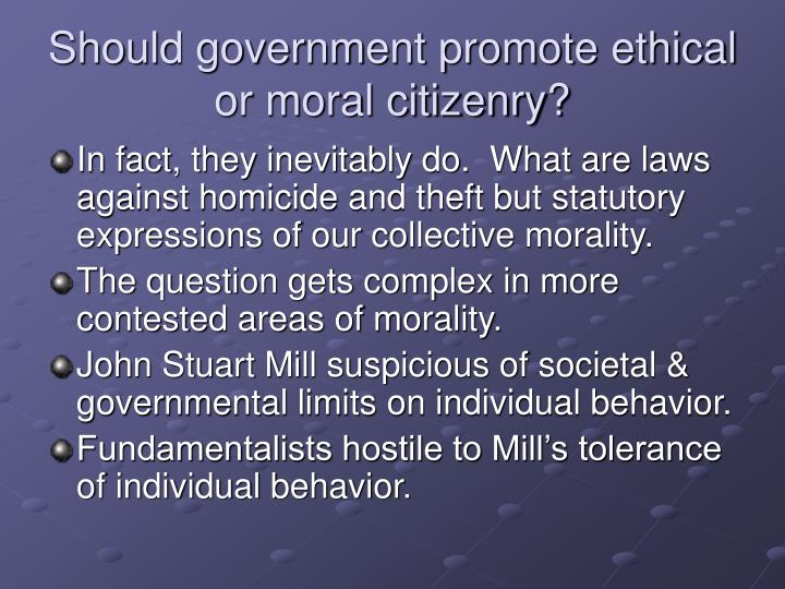 Should government promote ethical or moral citizenry?