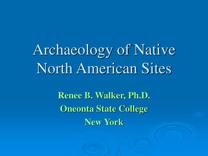 archaeology of native north american sites n.