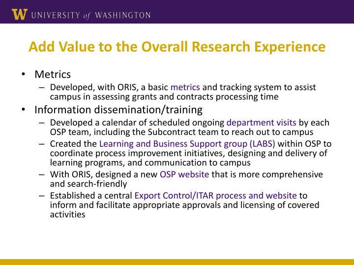 Add Value to the Overall Research Experience