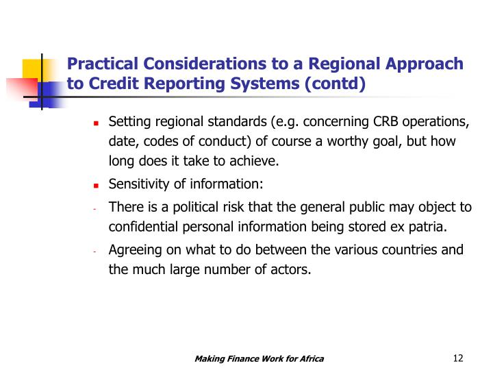 Practical Considerations to a Regional Approach to Credit Reporting Systems (contd)