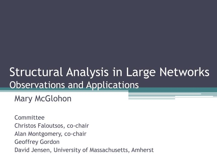 structural analysis in large networks observations and applications n.