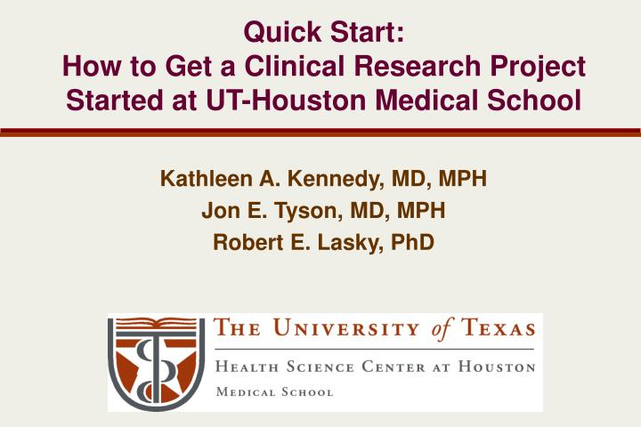 quick start how to get a clinical research project started at ut houston medical school n.