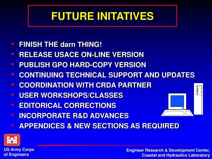 FUTURE INITATIVES