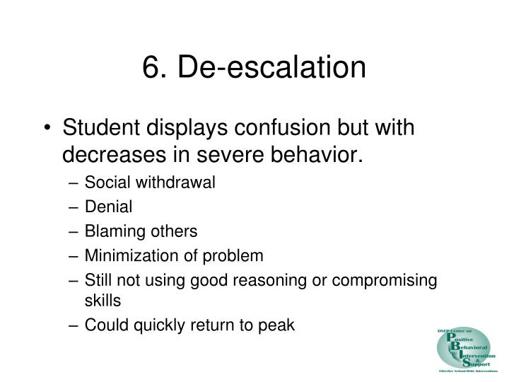 6. De-escalation