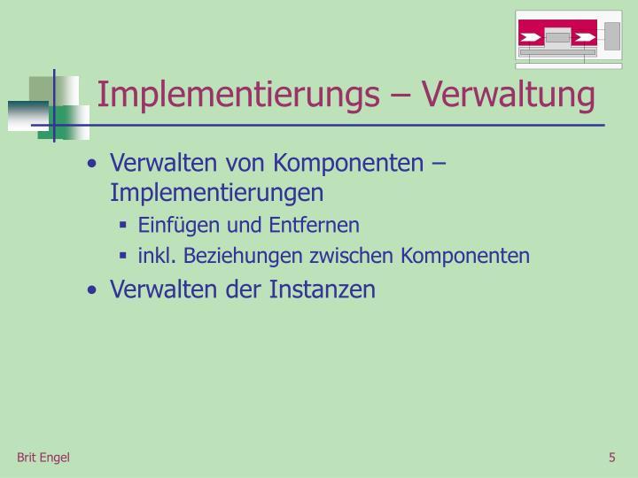 Implementierungs – Verwaltung