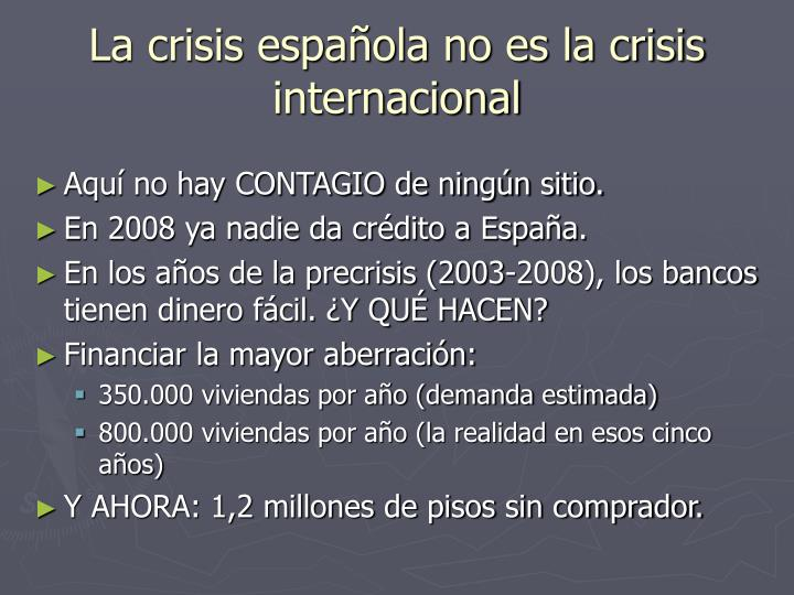 La crisis española no es la crisis internacional
