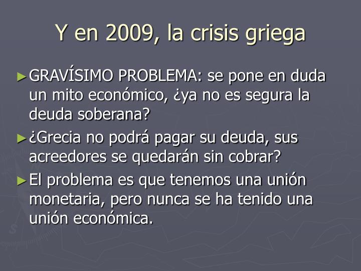Y en 2009, la crisis griega