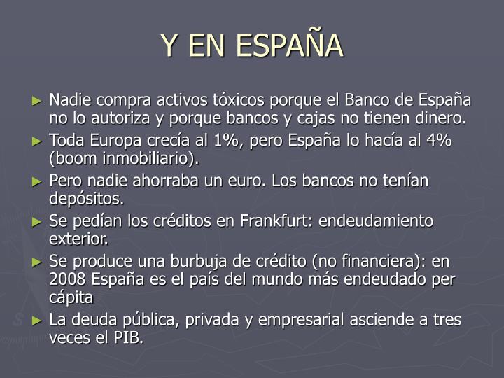 Y EN ESPAÑA