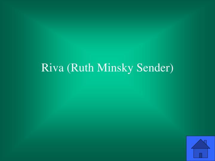 Riva ruth minsky sender