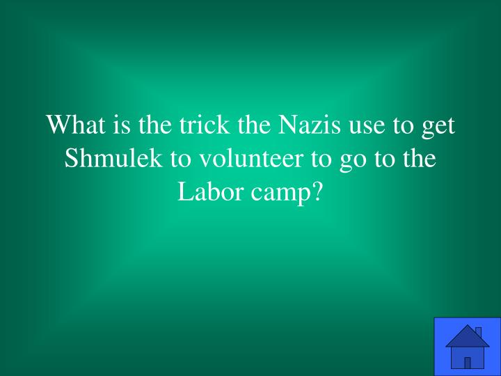 What is the trick the Nazis use to get