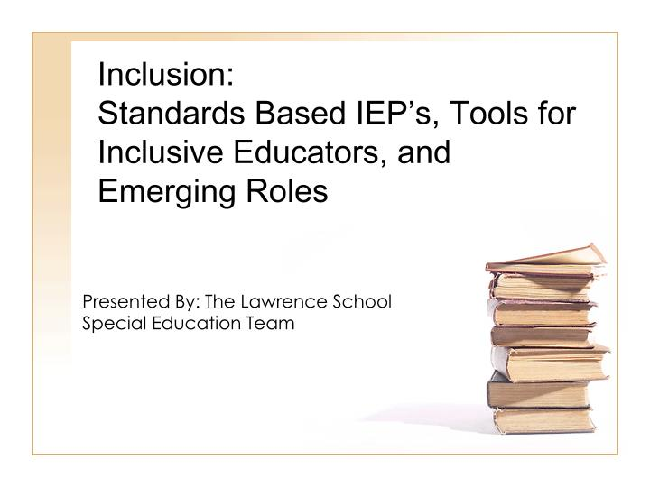 the role of the iep Without the general education teacher's participation,it would be harder for the iep (individualized education program) team to take on the purpose of the general educator's role on the iep team is to get accurate, reliable data on the student's behavior and progress toward meeting her annual goals.