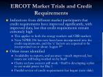 ercot market trials and credit requirements