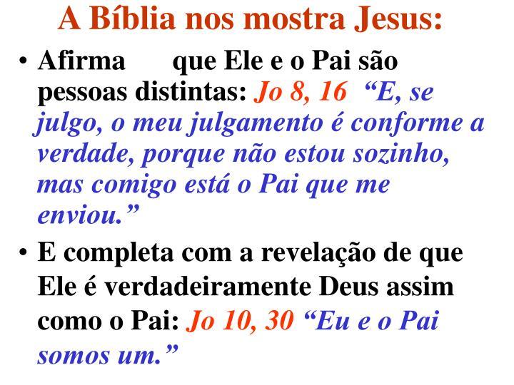 A Bíblia nos mostra Jesus: