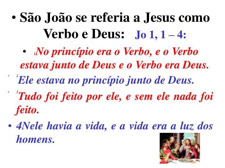 São João se referia a Jesus como Verbo e Deus: