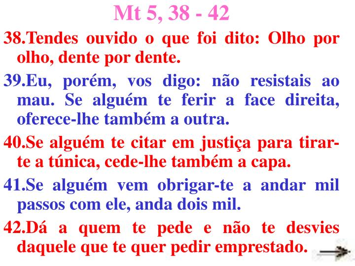 Mt 5, 38 - 42