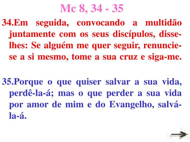 Mc 8, 34 - 35