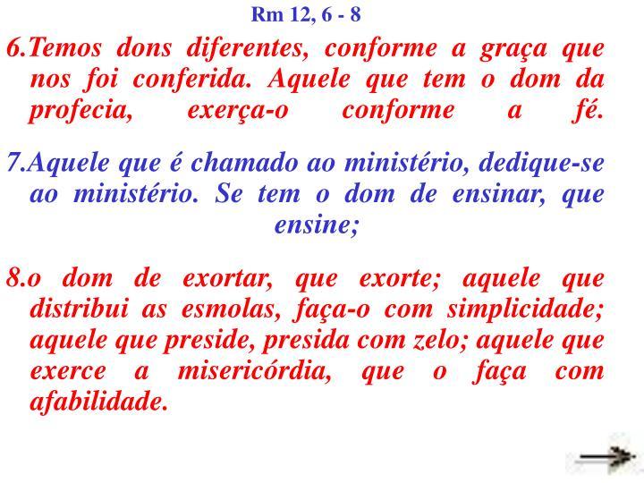 Rm 12, 6 - 8