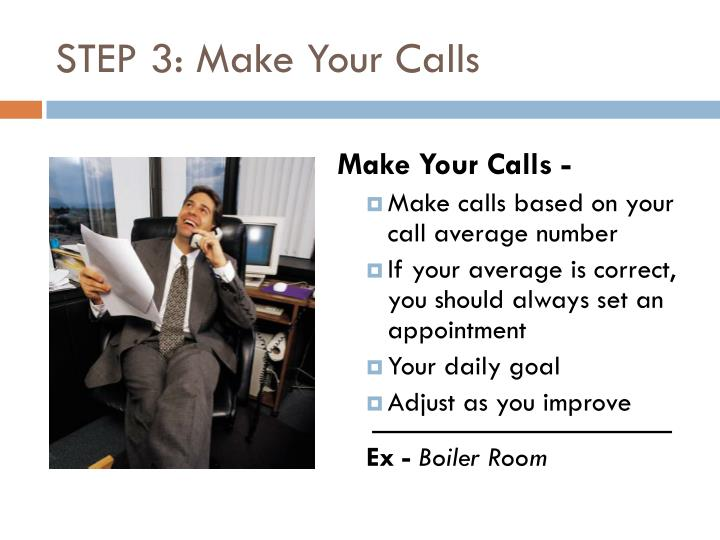 STEP 3: Make Your Calls