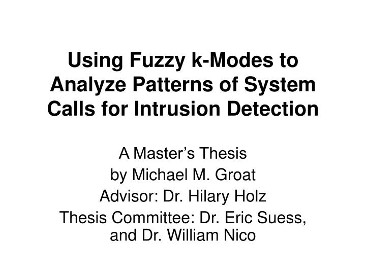 using fuzzy k modes to analyze patterns of system calls for intrusion detection n.