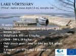 lake v rtsj rv 270 km 2 shallow mean depth 2 8 m eutrophic lake