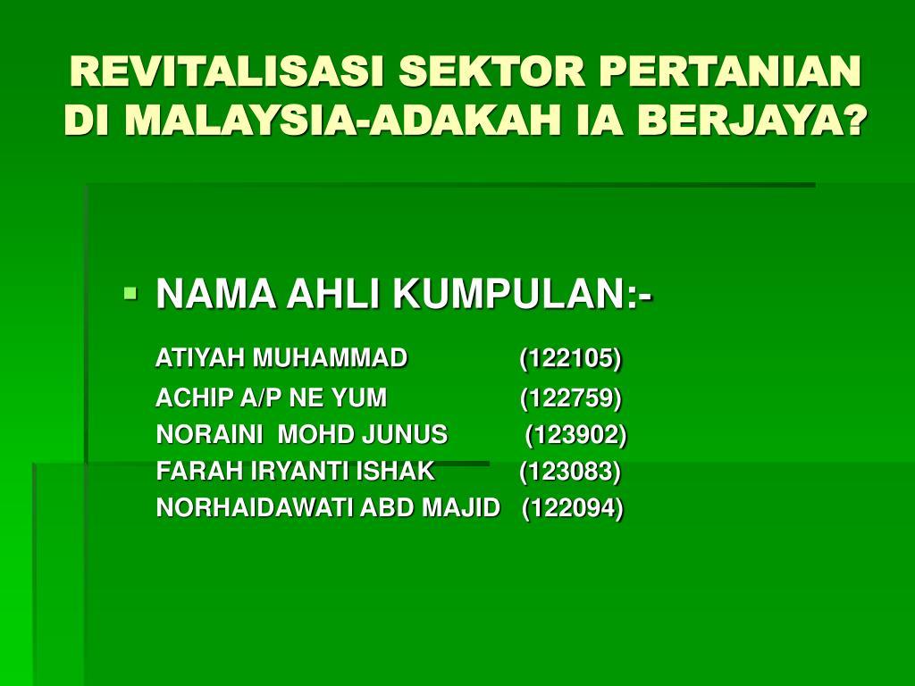 Ppt Revitalisasi Sektor Pertanian Di Malaysia Adakah Ia Berjaya Powerpoint Presentation Id 3732963