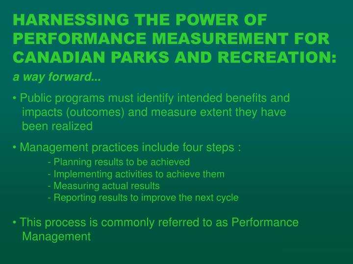 HARNESSING THE POWER OF PERFORMANCE MEASUREMENT FOR CANADIAN PARKS AND RECREATION: