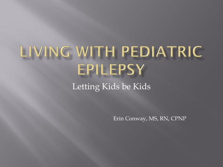 living with pediatric epilepsy n.