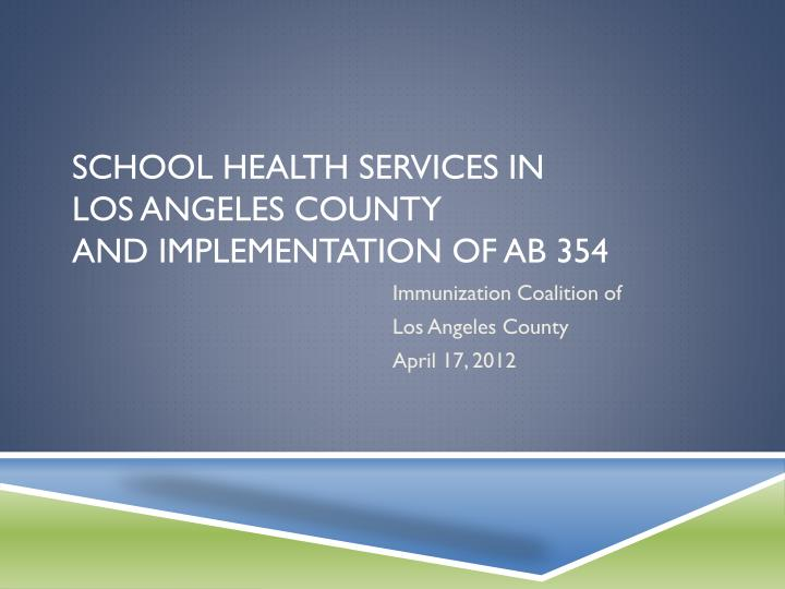 school health services in los angeles county and implementation of ab 354 n.