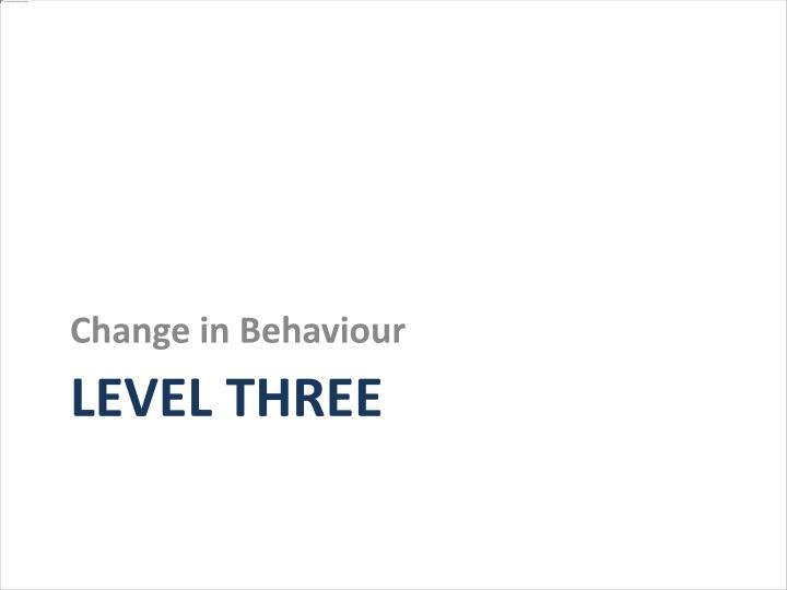 Change in Behaviour