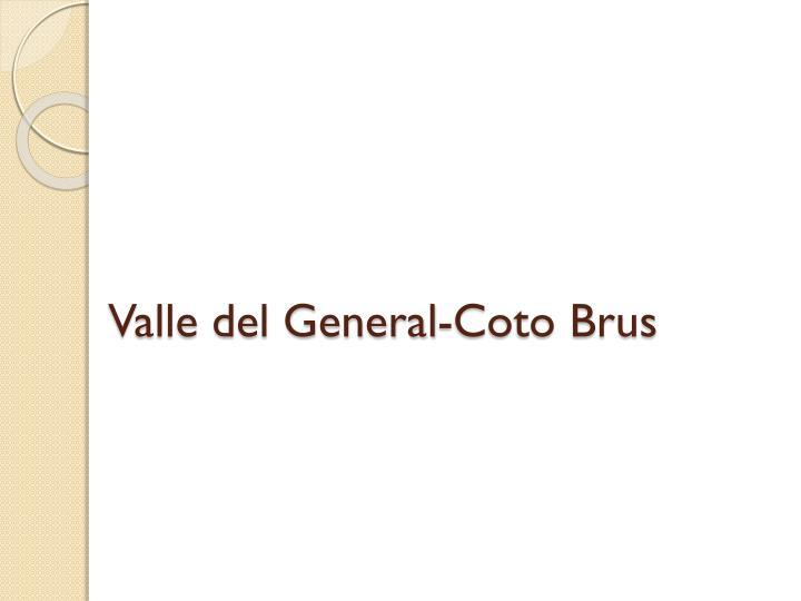 Valle del General-Coto Brus