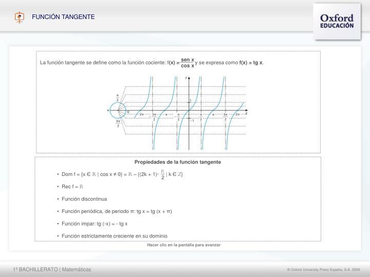 La función tangente se define como la función cociente: f