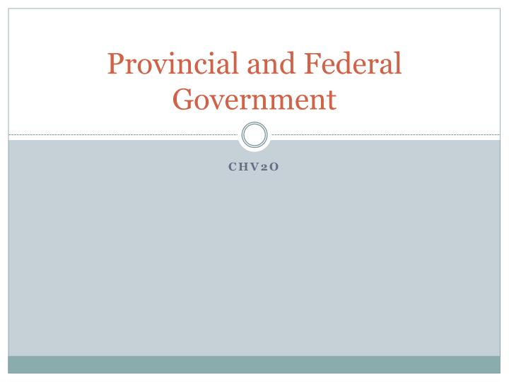 provincial and federal government n.