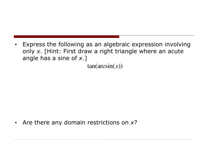 Express the following as an algebraic expression involving only