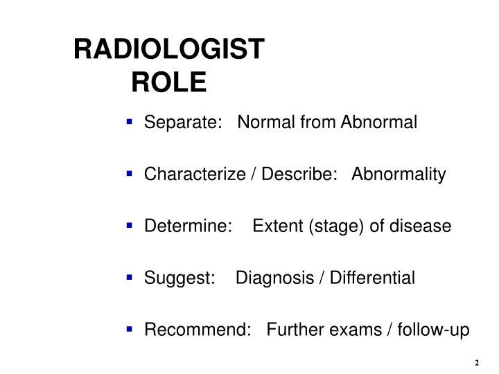 Radiologist role