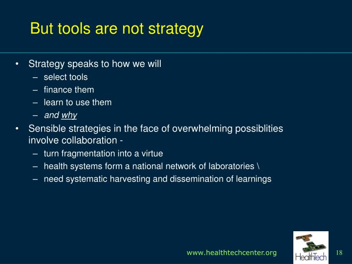 But tools are not strategy