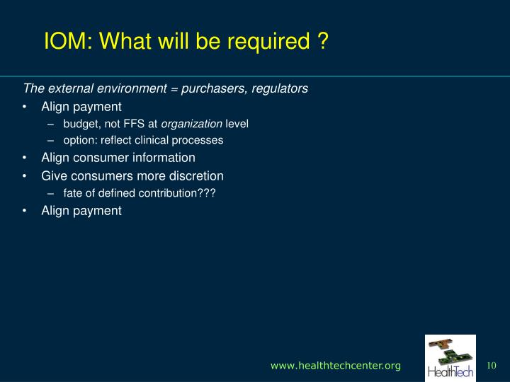 IOM: What will be required ?