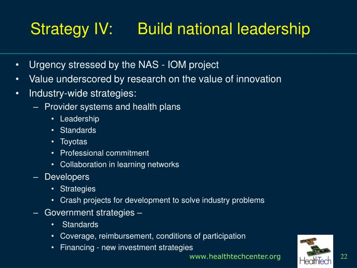 Strategy IV: 	Build national leadership