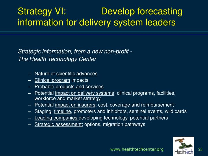 Strategy VI: 		Develop forecasting information for delivery system leaders