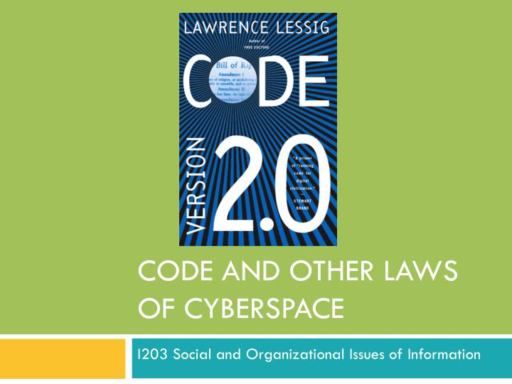 the laws of cyberspace lawrence Code and other laws of cyberspace lawrence lessig from time to time a book is published that makes clear the changing metaphors of an age code and other laws of cyberspace is one of those books.
