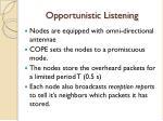 opportunistic listening