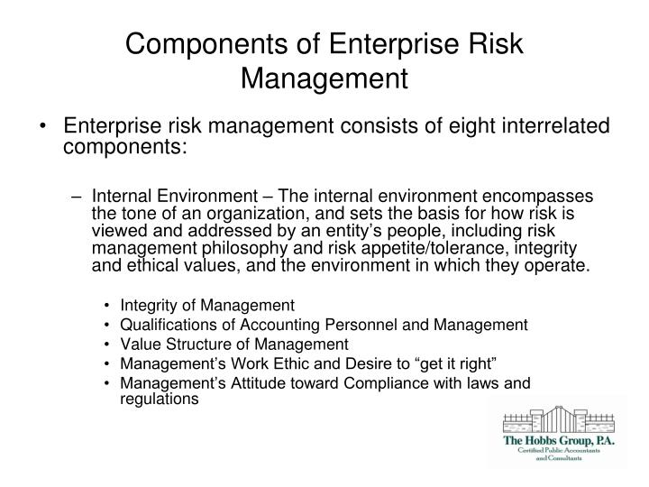 components of risk management Abdul rahman ahlan and yusri arshad (april 25th 2012) understanding components of it risks and enterprise risk management, risk management for the future jan emblemsvag, intechopen, doi: 105772/32023 available from: abdul rahman ahlan and yusri arshad (april 25th 2012) understanding components .