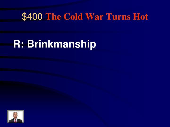 R: Brinkmanship
