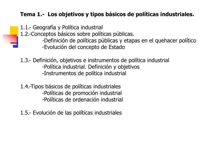 Tema 1.-  Los objetivos y tipos básicos de políticas industriales.