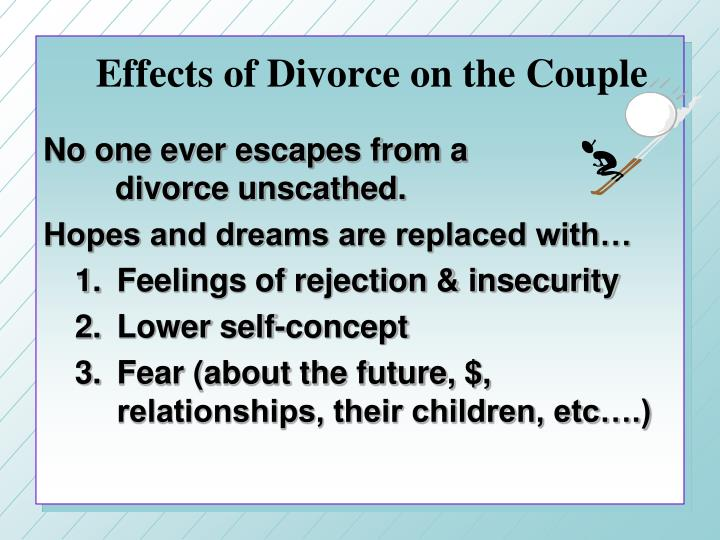 the effects of divorce on people Most people think that there is nothing positive about divorce as the negative effects are more obvious and talked about of course there is going to be some turbulence and adjustment for the whole family and in some parental separation the process is harrowing, exhausting and a long drawn out one but sometimes divorce can be the best thing for.