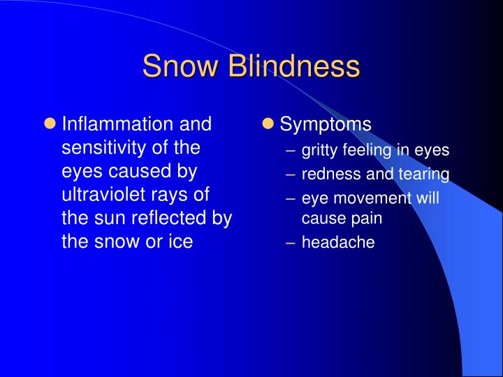 Inflammation and sensitivity of the eyes caused by ultraviolet rays of the sun reflected by the snow or ice