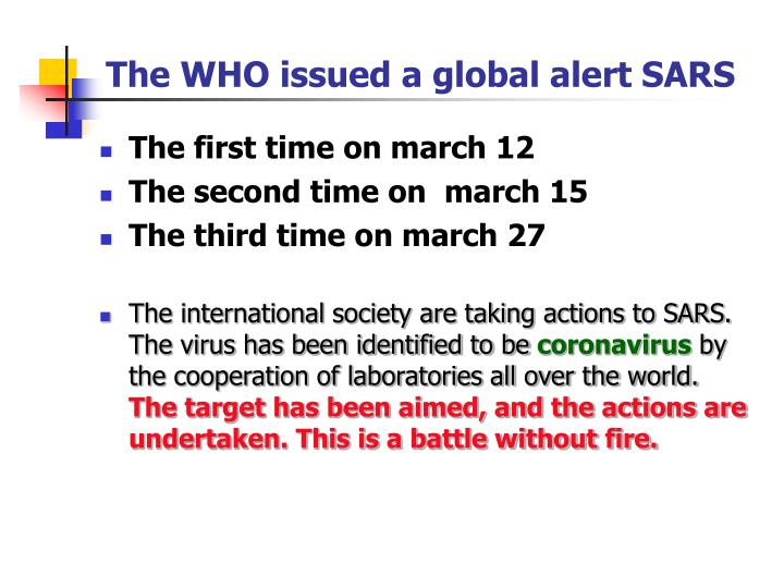 The WHO issued a global alert SARS