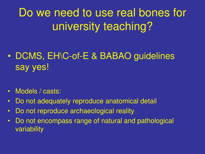 Do we need to use real bones for university teaching?