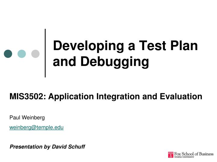 Developing a test plan and debugging