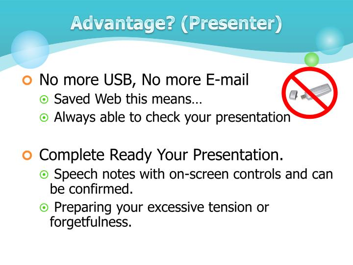 Advantage? (Presenter)